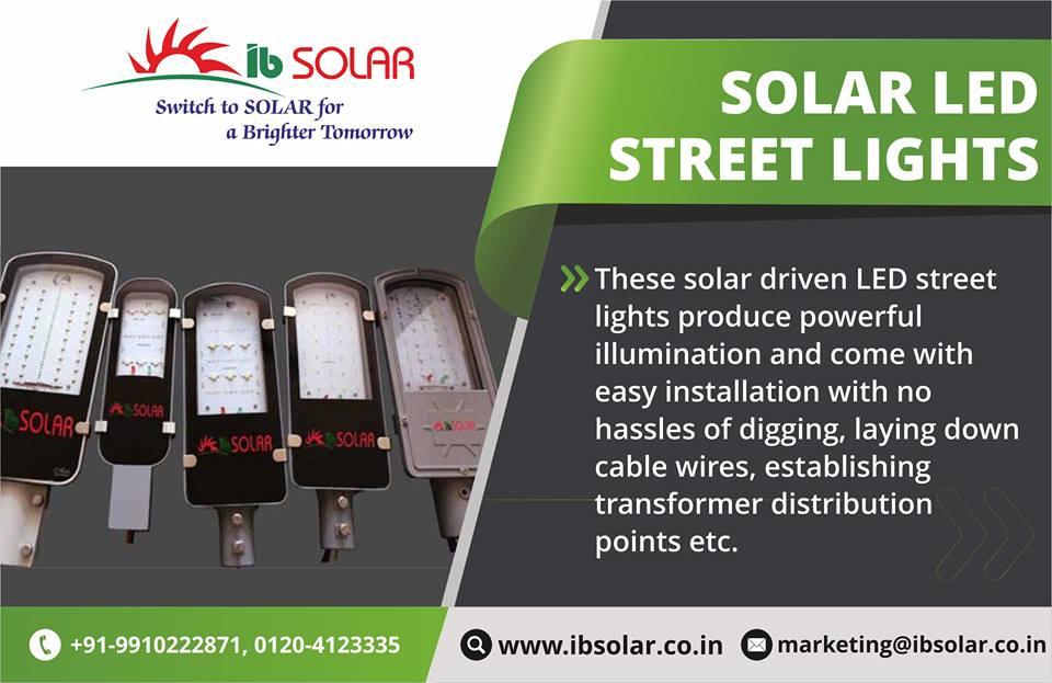 Solar Driven LED Street Lights Produce Powerful illumination
