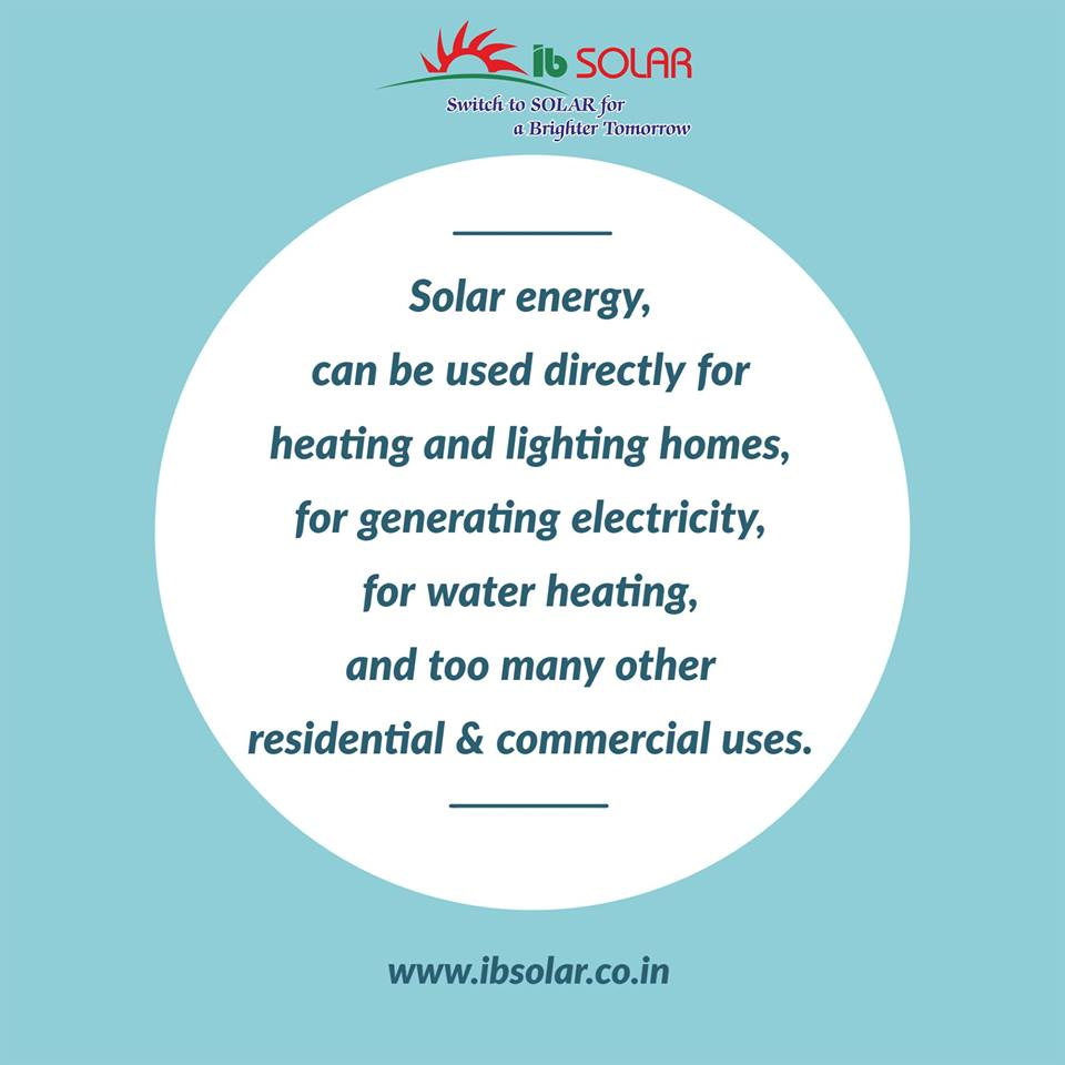 Solar Energy can be used Directly for Heating and Lighting Homes